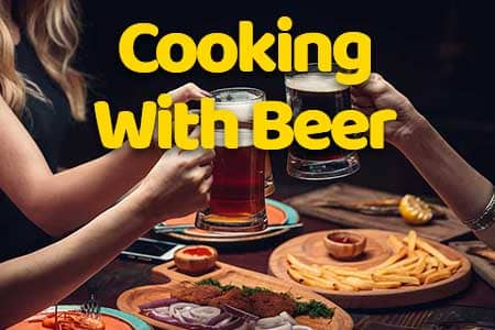 Cooking with Beer | A Match Made in Heaven
